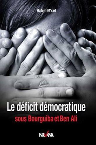 Hatem M'rad - Le déficit démocratique sous Bourguiba et Ben Ali.