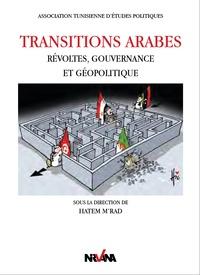 Hatem M'rad - Transitions arabes - Révoltes, gouvernance et géopolitique.