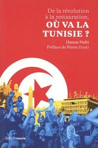 Hatem Nafti - De la révolution à la restauration, où va la Tunisie ?.