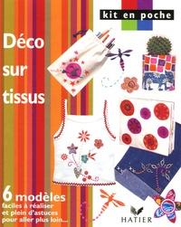 Hatier - Déco sur tissus - 6 modèles faciles à réaliser et plein d'astuces pour aller plus loin....