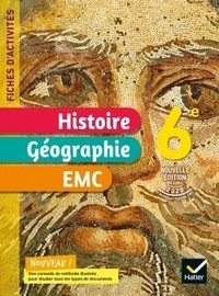Hatier - Fiches d'activités Histoire-Géographie-EMC 6e.