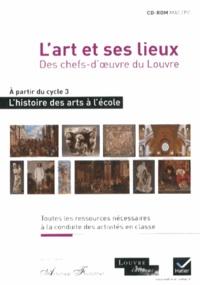 Hatier - L'art et ses lieux à partir du cycle 3 - Des chefs-d'oeuvre du Louvre. 1 Cédérom