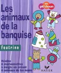 Hatier - Les animaux de la banquise - Feutrine ; réalise 6 marionnettes à doigts en créant 6 animaux de ta main.