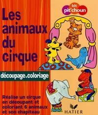 Hatier - Les animaux du cirque - Réalise un cirque en découpant et coloriant 6 animaux et son chapiteau.