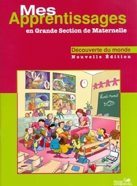 Mes apprentissages en Grande Section de maternelle - Découverte du monde.pdf