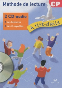 Hatier - Méthode de lecture CP A tire-d'aile - Les histoires ; Les 2 saynètes. 2 CD audio