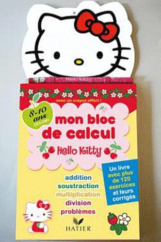 Hatier - Mon bloc de calcul Hello Kitty 8/10 ans, CE1-CM1.