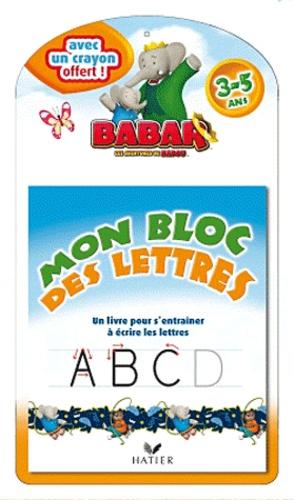 Hatier - Mon bloc des lettres Babar - Un livre pour s'entraîner à écrire les lettres 3-5ans.