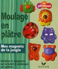 Hatier - Moulage en plâtre - Mes magnets de la jungle.