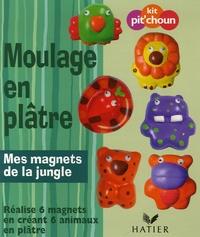 Hatier - Moulage en plâtre - Mes magnets de la jungle.
