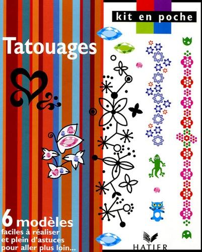 Hatier - Tatouages - 6 modèles faciles à réaliser et plein d'astuces pour aller plus loin ....
