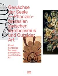 Accentsonline.fr Gewachse der Seele - Floral Fantasies between Symbolism and Outsider Art Image