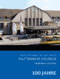 Hauptbahnhof Karlsruhe - 100 Jahre.