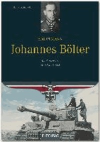 Hauptmann Johannes Bölter - Als Panzer-Ass in Ost und West.