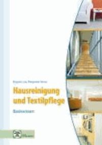 Hausreinigung und Textilpflege - Basiswissen - Für die Ausbildung zur Hauswirtschaftshelferin/zum Hauswirtschafthelfer sowie zur Servicekraft.