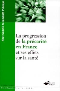 Haut Comité de santé publique et  Ministère Emploi et Solidarité - La progression de la précarité en France et ses effets sur la santé.