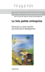 Haut Conseil Coopération Inter - La très petite entreprise - Promouvoir un acteur essentiel des économies en développement.