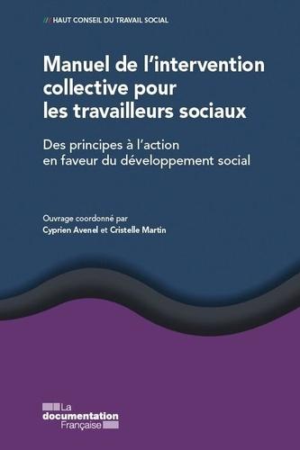 Manuel de l'intervention collective pour les travailleurs sociaux. Des principes à l'action en faveur du développement social