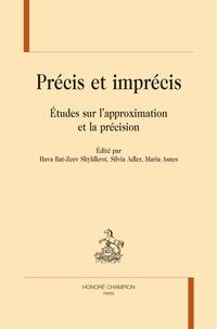 Hava Bat-Zeev Shyldkrot et Sylvia Adler - Précis et imprécis - Etudes sur l'approximation et la précision.