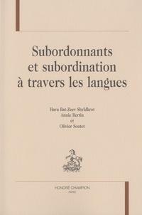 Hava Bat-Zeev Shyldkrot et Annie Bertin - Subordonnants et subordination à travers les langues.