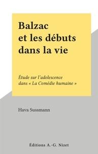 """Hava Sussmann - Balzac et les débuts dans la vie - Étude sur l'adolescence dans """"La Comédie humaine""""."""
