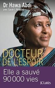 Hawa Abdi - Docteur de l'espoir - Elle a sauvé 90 000 vies.