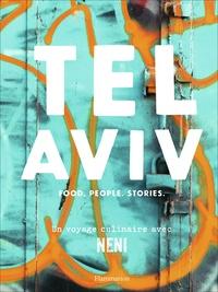 Haya Molcho - Tel Aviv - Food - People - Stories : un voyage culinaire avec Neni.