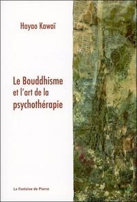 Hayao Kawai - Le bouddhisme et l'art de la psychothérapie.