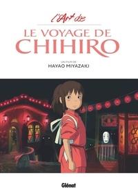 Hayao Miyazaki et  Studio Ghibli - L'art de Le voyage de Chihiro.