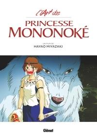 Hayao Miyazaki - L'Art de Princesse Mononoke.
