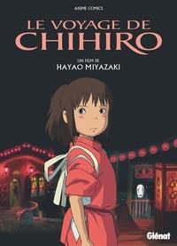 Hayao Miyazaki et  Studio Ghibli - Le voyage de Chihiro.