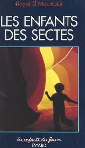 Hayat El Mountacir et Jean-Claude Didelot - Les enfants des sectes.