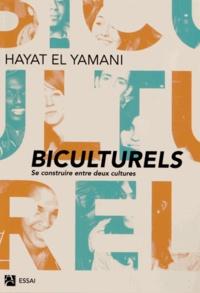 Hayat El Yamani - Biculturels - Se construire entre deux cultures.