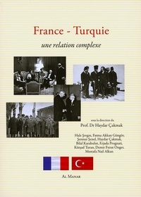 Haydar Cakmak - France-Turquie - Une relation complexe.