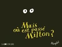 Haydé Ardalan - Mais où est passé Milton ?.
