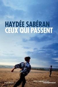 Haydée SABERAN - Ceux qui passent.
