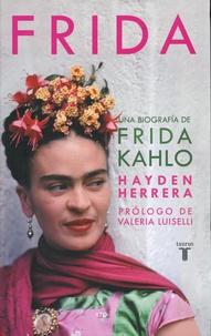 Hayden Herrera - Frida - Una biografia de Frida Kahlo.