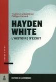 Hayden White - L'histoire s'écrit - Essais, recensions, interviews.