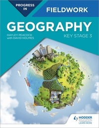 Hayley Peacock - Progress in Geography Fieldwork: Key Stage 3.