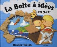 Hayley Welsh - La Boîte à idées en 3-D !.