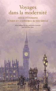 Hayrullah Efendi et  Anonyme - Voyages dans la modernite - Deux Ottomans à Paris et à Londres au XIXe siècle.