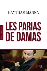 Les parias de Damas - Haytham Manna |