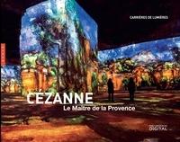 Hazan - Cézanne, le maître de la Provence.