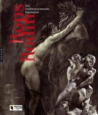 Hazan - Félicien Rops - Auguste Rodin - Les embrassements humains.