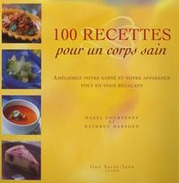 Hazel Courteney et Kathryn Marsden - 100 recettes pour un corps sain - Améliorez votre santé et votre apparence tout en vous régalant.