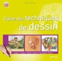 Hazel Harrison - Guide des techniques de dessin - Crayon, fusain, pastel, encre, techniques mixtes.