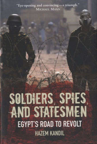 Hazem Kandil - Soldiers, Spies and Statesmen - Egypt's Road to Revolt.
