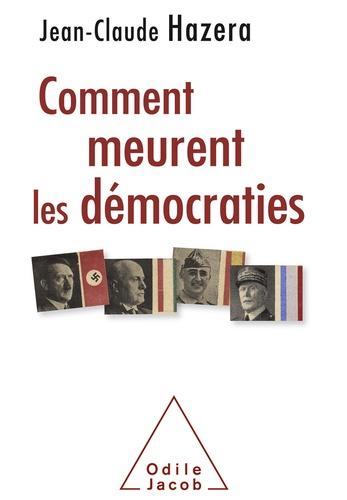 Comment meurent les démocraties - Hazera - Format ePub - 9782738145550 - 16,99 €