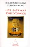 Hazera et  Rochebrune De - Les patrons sous l'Occupation.