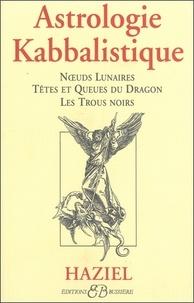 Astrologie kabbalistique. Noeuds lunaires, Têtes et queues du dragon, Les trous noirs.pdf